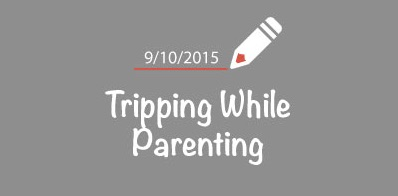 Tripping While Parenting